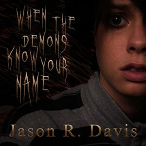 Book Review: When the Demons Know Your Name by Jason Davis