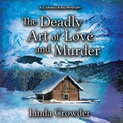 Book Review: The Deadly Art of Love and Murder by Linda Crowder