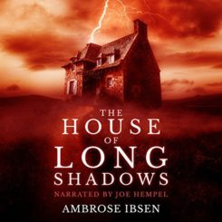 Book Review: The House of the Long Shadows by Ambrose Ibsen