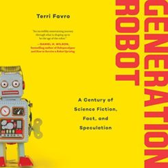 Book Review: Generation Robot by Terri Favro