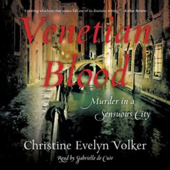 Promo and Giveaway: Venetian Blood by Christine Evelyn Volker