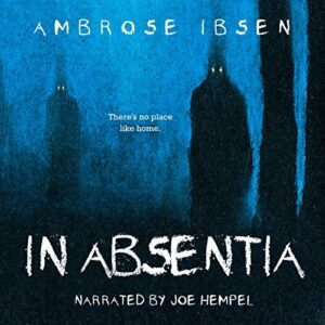 Book Review: In Absentia by Ambrose Ibsen