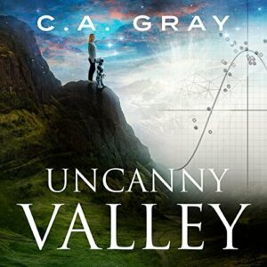 Book Review: Uncanny Valley by C.A. Gray