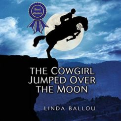 Promo: The Cowgirl Jumped Over the Moon by Linda Ballou