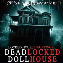 Book Review: Deadlocked Dollhouse by Mixi J. Applebottom
