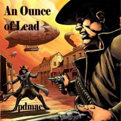 Book Review: An Ounce of Lead by pdmac