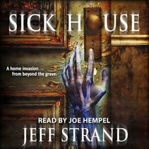 Book Review: Sick House by Jeff Strand