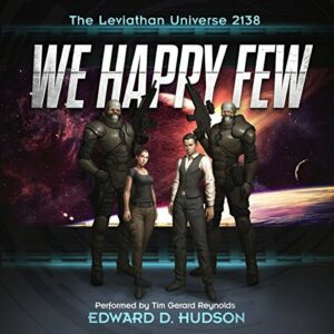 Book Review: We Happy Few: The Leviathan Universe 2138 by Edward D. Hudson
