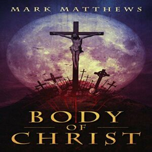 Book Review: Body of Christ by Mark Matthews