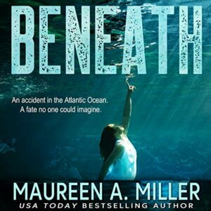 Book Review and Giveaway: Beneath by Maureen A. Miller