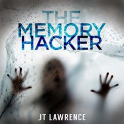 The Memory Hacker by J.T. Lawrence