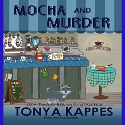 Mocha and Murder by Tonya Kappes