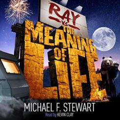 Book Review: Ray Vs the Meaning of Life by Michael F. Stewart