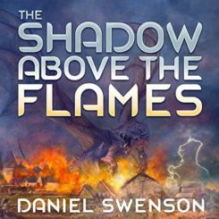 Book Review: The Shadow Above the Flames by Daniel Swenson