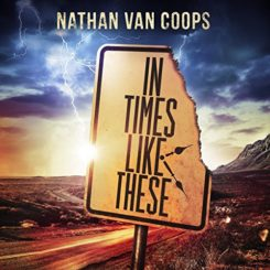 Book Review: In Times Like These by Nathan Van Coops