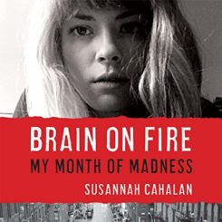 Book Review: Brain on Fire: My Month of Madness by Susannah Cahalan