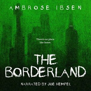 Book Review: The Borderland by Ambrose Ibsen