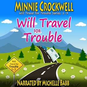 Book Review: Will Travel for Trouble by Minnie Crockwell