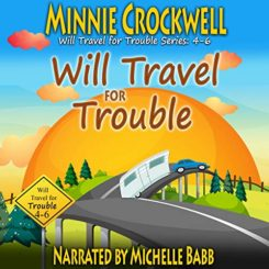 Book Review: Will Travel for Trouble Series Boxed Set (Books 4-6) by Minnie Crockwell