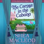 Promo: The Corpse in the Cabana by Shéa MacLeod