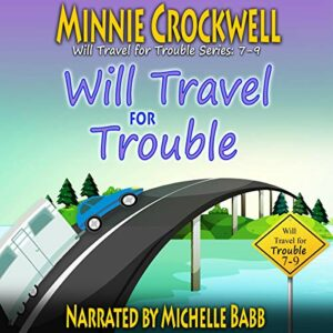 Book Review: Will Travel For Trouble Series Boxed Set (Books 7-9) by Minnie Crockwell
