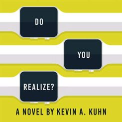 Book Review: Do You Realize by Kevin A. Kuhn
