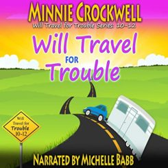 Book Review: Will Travel for Trouble Series Boxed Set (Books 10-12) by Minnie Crockwell