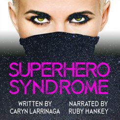 Book Review: Superhero Syndrome by Caryn Larrinaga