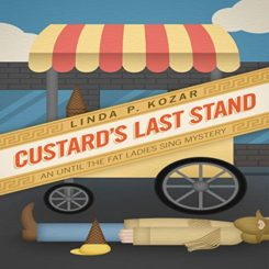 Book Review: Custard's Last Stand (Until the Fat Ladies Sing #7) by Linda Kozar