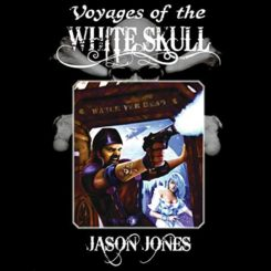 Book Review: Voyages of the White Skull by Jason Jones