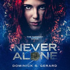 Book Review: The Harmony Divide: Never Alone by Dominick S. Gerard