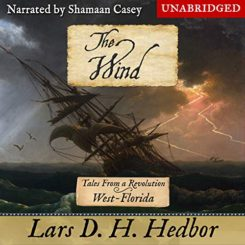 Book Review: The Wind: Tales from a Revolution: West-Florida by Lars D. H. Hedbor