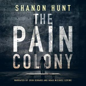 Book Review: The Pain Colony by Shanon Hunt