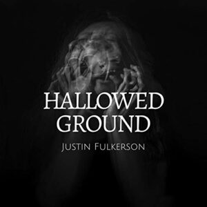Book Review: Hallowed Ground by Justin Fulkerson
