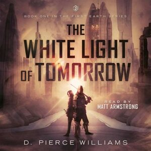 Book Review: The White Light of Tomorrow by D. Pierce Williams