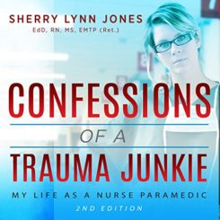 Book Review: Confessions of a Trauma Junkie: My Life as a Nurse Paramedic by Sherry Lynn Jones