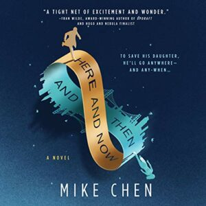 Book Review: Here and Now and Then by Mike Chen