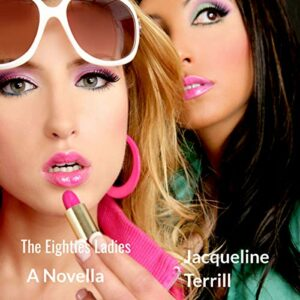 Book Review: The 80's Ladies by Jacqueline Terrill