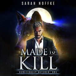 Book Review: Made to Kill: A Science Fiction Paranormal Thriller by Sarah Noffke