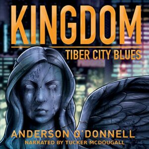 Book Review: Kingdom: Tiber City Blues by Anderson O'Donnell