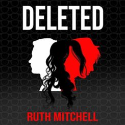Book Review: Deleted by Ruth Mitchell