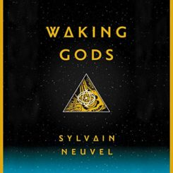 Book Review: Waking Gods by Sylvain Neuvel