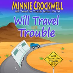 Book Review: Will Travel for Trouble Series Boxed Set (Books 13 and 14) by Minnie Crockwell