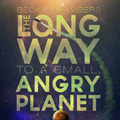 Book Review: The Long Way to a Small, Angry Planet by Becky Chambers