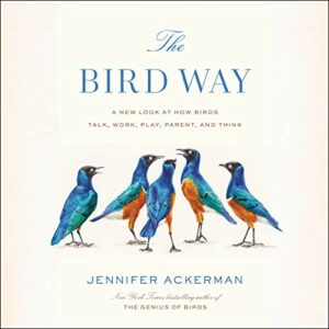 Book Review: The Bird Way by Jennifer Ackerman