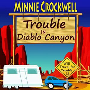 Book Review: Trouble at Diablo Canyon by Minnie Crockwell