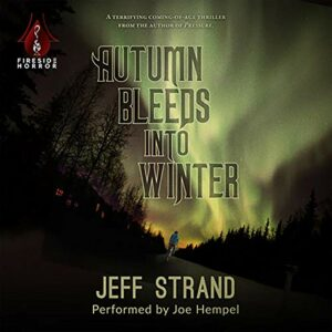 Book Review: Autumn Bleeds Into Winter by Jeff Strand