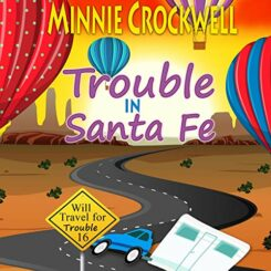 Book Review: Trouble in Santa Fe by Minnie Crockwell