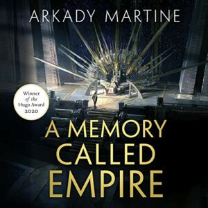 Book Review: A Memory Called Empire by Arkady Martine
