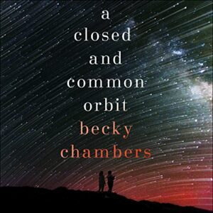 Book Review: A Closed and Common Orbit by Becky Chambers